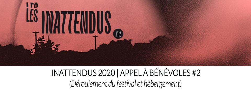 Inattendus 2020 | Appel à bénévoles #2 (déroulement du festival et hébergement)