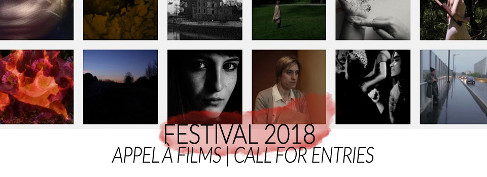 FESTIVAL 2018 | Appel à films – Call for entries