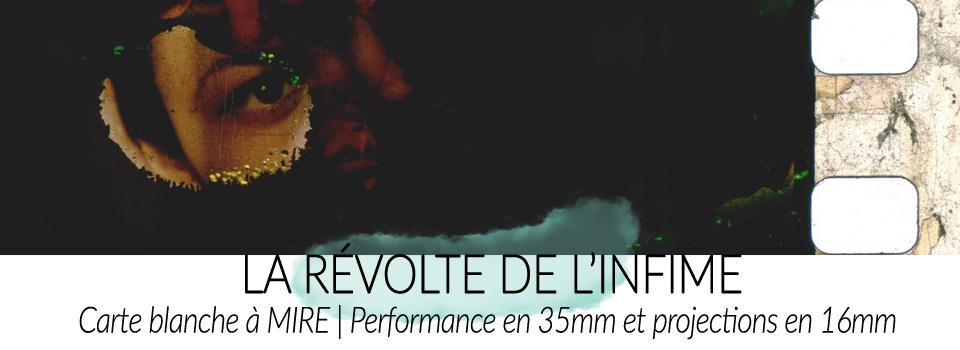 Carte blanche à MIRE : Performance 35mm + films en 16mm